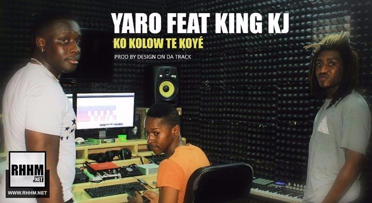 YARO YÈLÈBOUGOU Ft. KING KJ - KO KOLOW TÉ KO YÉ (2018)