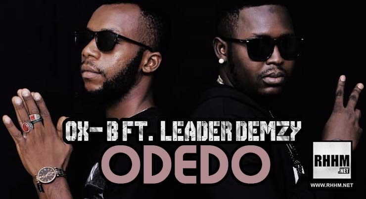 OX-B Ft. LEADER DEMZY - ODEDO (2018)