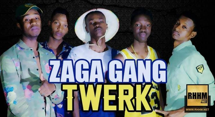ZAGA GANG - TWERK (2018)