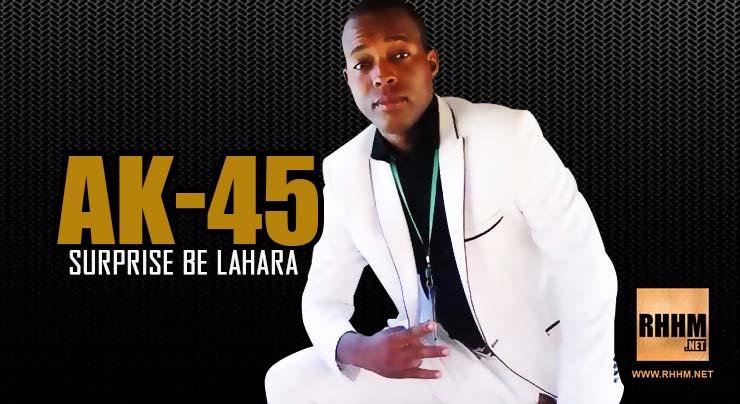 AK-45 - SURPRISE BE LAHARA (2018)