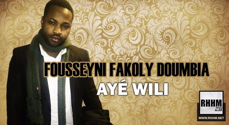 FOUSSEYNI FAKOLY DOUMBIA - AYÉ WILI (2018)