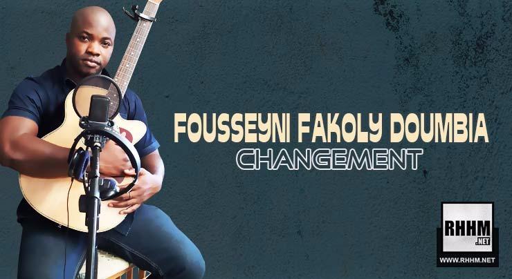 FOUSSEYNI FAKOLY DOUMBIA - CHANGEMENT (2018)