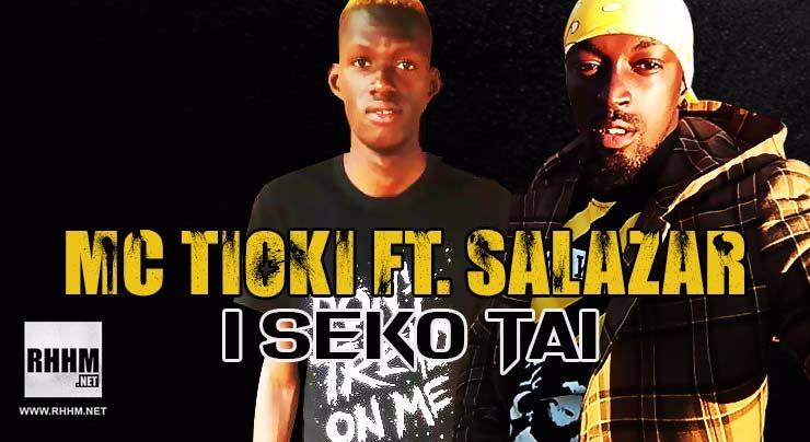 MC TIOKI Ft. SALAZAR - I SEKO TAI (2018)