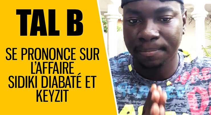 TAL B donne son avis sur l'affaire SIDIKI DIABATÉ/KEYZIT (Vidéo 2018)