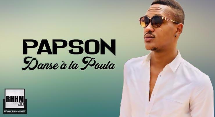 PAPSON - DANSE À LA POULA (2018)