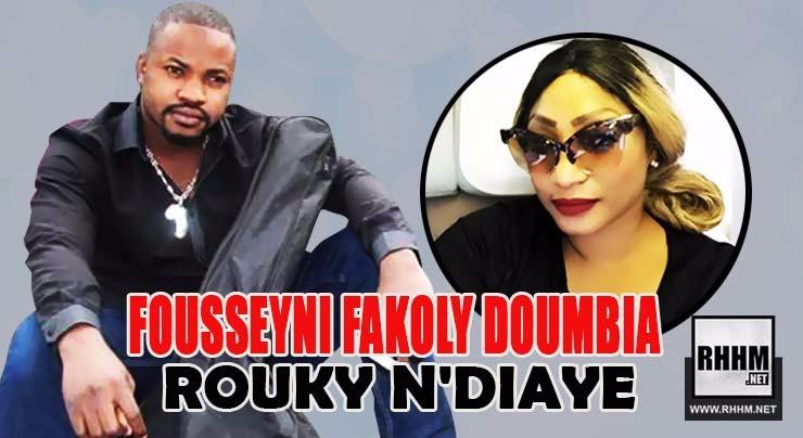 FOUSSEYNI FAKOLY DOUMBIA - ROUKY N'DIAYE (2018)