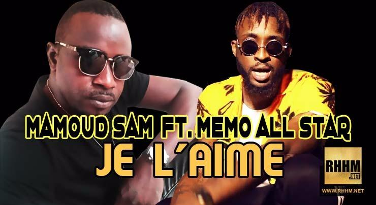 MAMOUD SAM Ft. MEMO ALL STAR - JE L'AIME (2018)