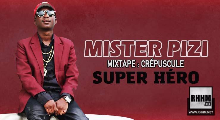 MISTER PIZI - SUPER HÉRO (2018)