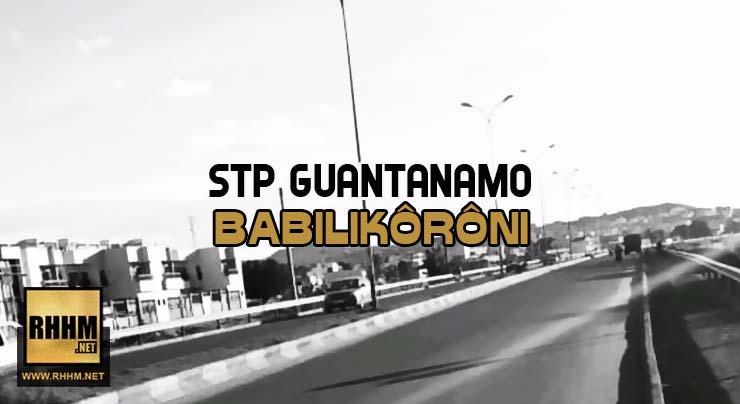 STP GUANTANAMO - BABILIKÔRÔNI (2018)
