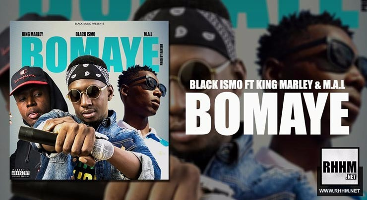 BLACK ISMO Ft. KING MARLEY & M.A.L. - BOMAYÉ (2018)