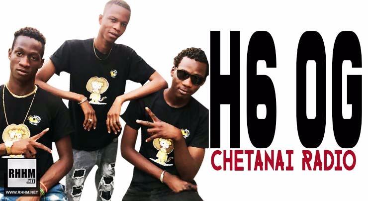 H6 OG - CHETANAI RADIO (2018)