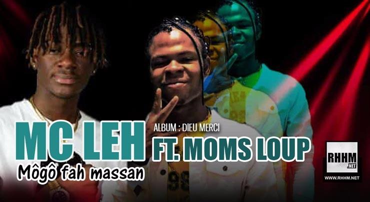 MC LEH Ft. MOMS LOUP - MÔGÔ FAH MASSAN (2018)