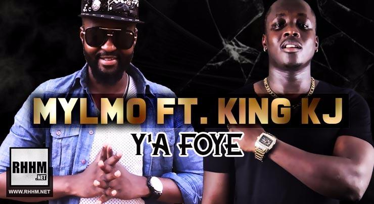 MYLMO Ft. KING KJ - Y'A FOYE (2018)