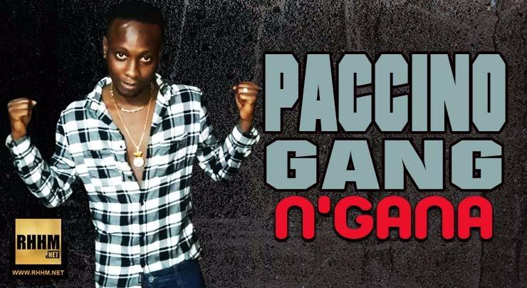 PACCINO GANG - N'GANA (2018)