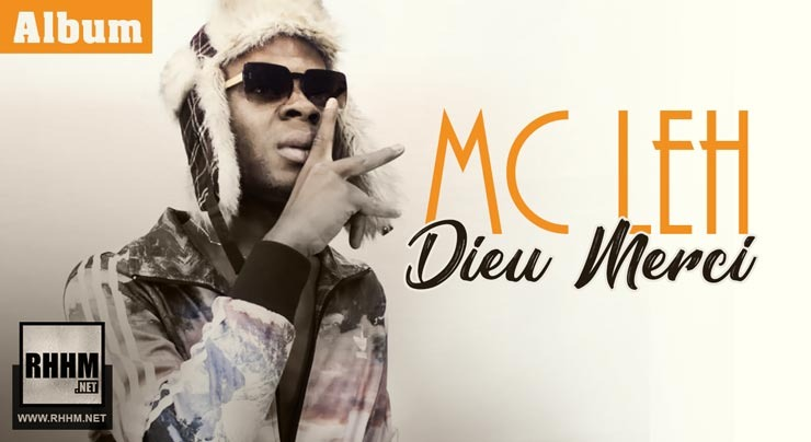 MC LEH - DIEU MERCI (Album 2019)