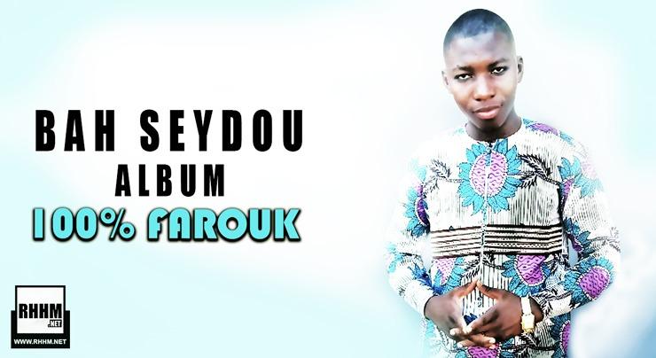 BAH SEYDOU - 100% FAROUK (Album 2020) - Couverture