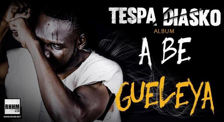 TESPA DIASKO - A BÉ GUELEYA (Album 2020) - Couverture