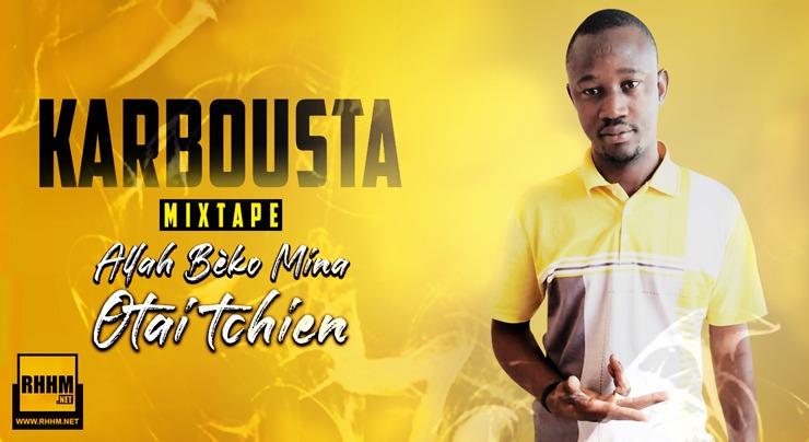 KARBOUSTA - ALLAH BÈKO MINA OTAI TCHIEN (Mixtape 2020) - Couverture
