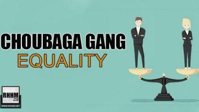 CHOUBAGA GANG - EQUALITY (2021)