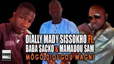 DIALLY MADY SISSOKHO Ft. BABA SACKO ET MAMADOU SAM - MÔGÔ DIOUGOU MAGNI (2021)