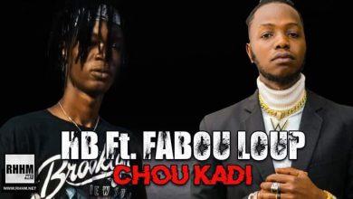 HB Ft. FABOU LOUP - CHOU KADI (2021)